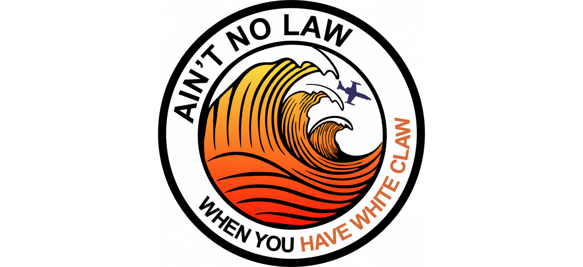 TPS Ain't No Law White Claw Patch